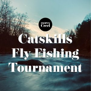 Catskills Fly Fishing Tournament